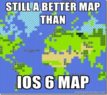 still a better map than ios 6 map thumb Apple Maps  The biggest mistake   Funny memes and trolls